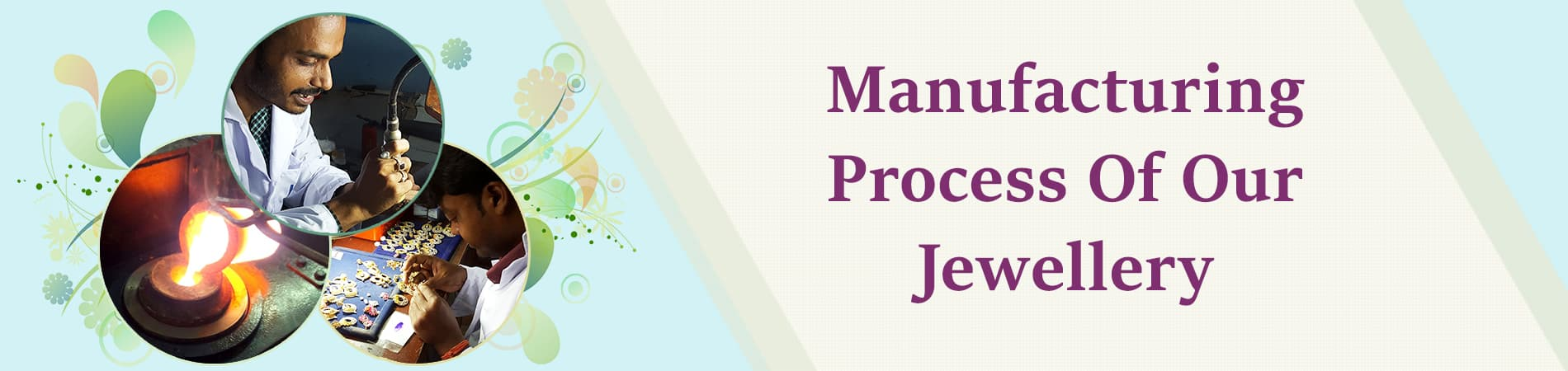 1586150775_Manufacturing_Process_Of_Our_Jewellery.jpg