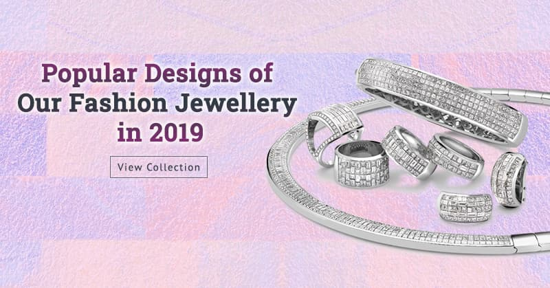 Popular Designs of our Fashion Jewellery in 2019